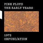 Pink Floyd, The Early Years 1972 Obfusc/ation
