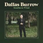 Dallas Burrow, Southern Wind