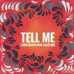 Long Beach Dub Allstars, Tell Me