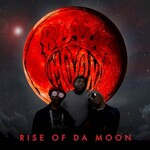 Black Moon, Rise of Da Moon