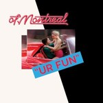 of Montreal, UR FUN