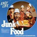Easy Life, Junk Food