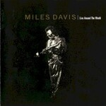 Miles Davis, Live Around the World