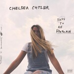 Chelsea Cutler, How To Be Human