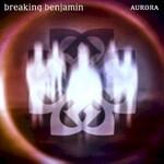 Breaking Benjamin, Aurora mp3