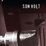 Son Volt, Trace (Expanded & Remastered)