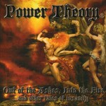 Power Theory, Out of the Ashes, Into the Fire ...And Other Tales of Insanity
