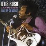 Otis Rush, So Many Roads: Live in Concert