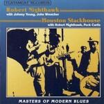 Robert Nighthawk & Houston Stackhouse, Masters Of Modern Blues