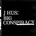 J Hus, Big Conspiracy