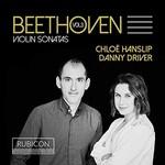 Chloe Hanslip & Danny Driver, Beethoven: Violin Sonatas, Vol. 3