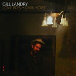 Gill Landry, Love Rides A Dark Horse
