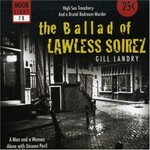 Gill Landry, The Ballad Of Lawless Soirez