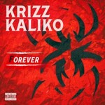 Krizz Kaliko, Forever