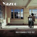 Yazoo, Reconnected EP