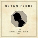 Bryan Ferry, Live at the Royal Albert Hall, 1974