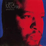 Larry McCray, Ambition