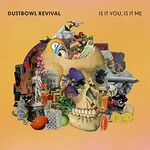 The Dustbowl Revival, Is It You, Is It Me