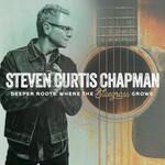 Steven Curtis Chapman, Deeper Roots: Where the Bluegrass Grows