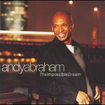 Andy Abraham, The Impossible Dream