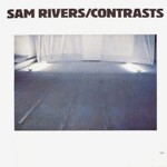 Sam Rivers, Contrasts