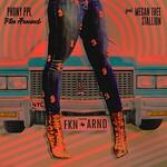 Phony Ppl, Fkn Around (feat. Megan Thee Stallion)