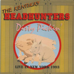 The Kentucky Headhunters, Dirty Pickin': Live in New York 1993