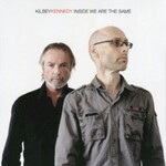 Steve Kilbey & Martin Kennedy, Inside We Are the Same mp3