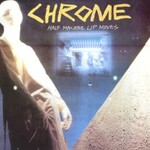 Chrome, Half Machine Lip Moves mp3