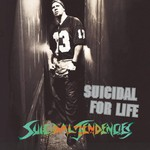Suicidal Tendencies, Suicidal for Life