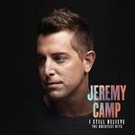 Jeremy Camp, I Still Believe: The Greatest Hits