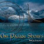 Wychazel, On Pagan Shores