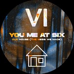 You Me At Six, Our House (The Mess We Made)