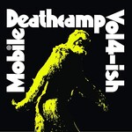 Mobile Deathcamp, Vol 4-Ish
