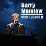 Barry Manilow, Night Songs II