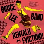 The Bruce Lee Band, Rental!! Eviction!!