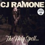 C.J. Ramone, The Holy Spell...