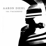 Aaron Diehl, The Vagabond