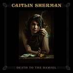 Caitlin Sherman, Death to the Damsel