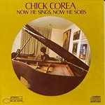Chick Corea, Now He Sings, Now He Sobs