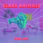 Glass Animals, Your Love (Deja Vu)