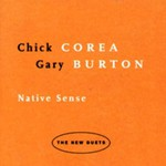 Chick Corea & Gary Burton, Native Sense: The New Duets
