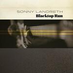Sonny Landreth, Blacktop Run