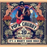 Popa Chubby, It's A Mighty Hard Road mp3