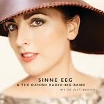Sinne Eeg & The Danish Radio Big Band, We've Just Begun