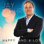 Jay Mohr, Happy. And a Lot. mp3