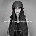 U2, You're the Best Thing About Me (Acoustic Version)