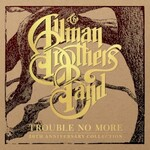 The Allman Brothers Band, Trouble No More: 50th Anniversary Collection