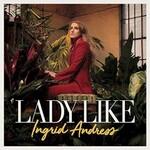 Ingrid Andress, Lady Like (Single)