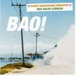 Benny Anderssons Orkester, BAO!